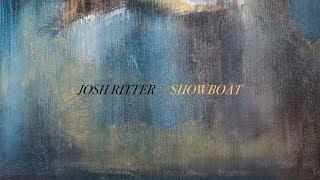 <b>Josh Ritter</b>  Showboat Official Lyric Video