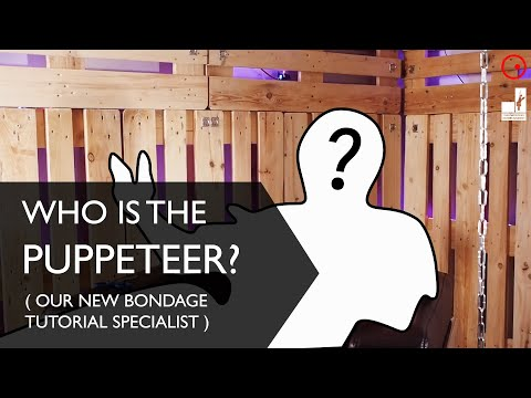 Bondage Basics Tutorials: Who is the Puppeteer?