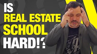 Is Real Estate School Hard?