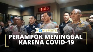 Sempat Merampok Toko Emas di Tamansari Jakarta Barat, AG Dikabarkan Meninggal karena Covid-19