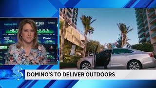 Money Matters: Domino's will deliver outdoors