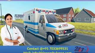 Take Quality Road Ambulance Service in Darbhanga and Muzaffarpur by King