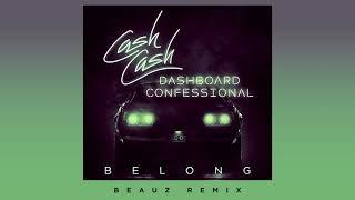 Cash Cash & Dashboard Confessional - Belong (BEAUZ Remix)