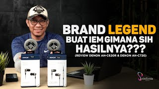 Brand Legend Buat Earphone IEM, gimana sih hasilnya??? (Review Denon AH-C620R & AH-720)