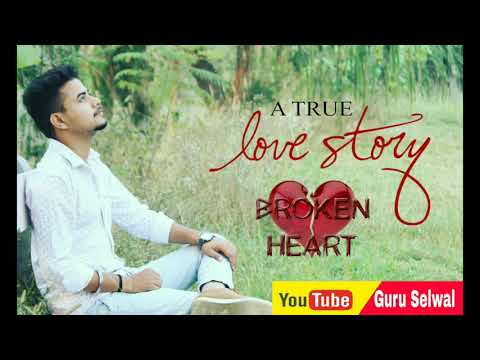 BROKEN HEART - A TRUE LOVE STORY || HARYANVI POEM || GURU SELWAL