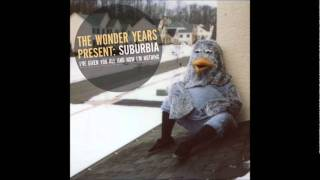 The Wonder Years - You Made Me Want To Be A Saint