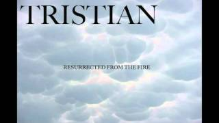 Tristian - Resurrected From The Fire