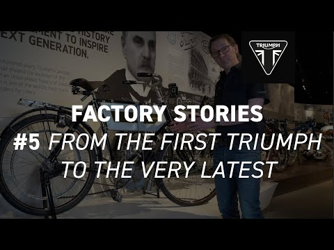 Triumph Factory Stories – First to Latest