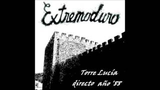Extremoduro - 02 - La Hoguera (Torre Lucía, Plasencia 1988)