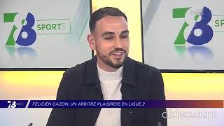 Interview de Felicien GAZON (Arbitre Yvelinois N2) sur TV 78 du 22 mars 2021