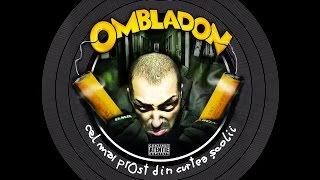 Ombladon - Made in Romania cu Nimeni Altu'