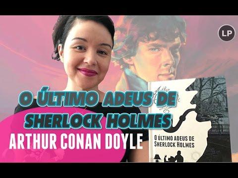 O Último Adeus de Sherlock Holmes, Arthur Conan Doyle