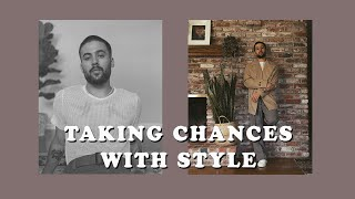 How To Be CREATIVE With Your Style | Take Chances With Your Style!