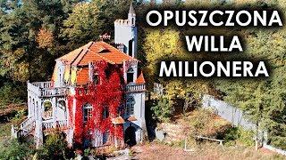 OPUSZCZONA WILLA POLSKIEGO MILIONERA - Urbex POV