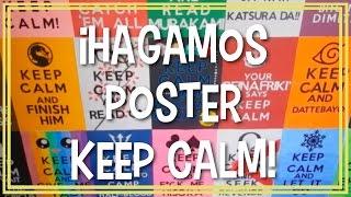 DIY: ¡Hagamos Posters Keep Calm! / ¡Así Hice Mi Fondo Del Canal!