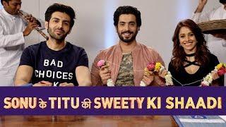 Sonu Ke Titu Ki Sweety | Shaadi Ka Punchnama