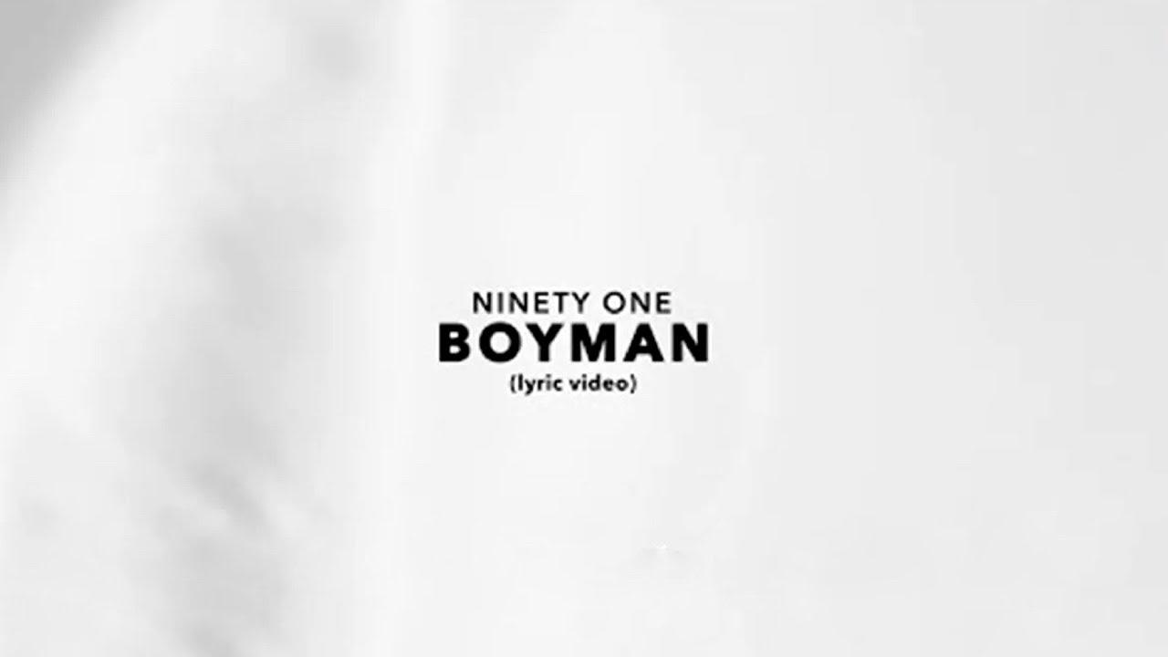 Ninety One — Boyman (Lyric Video)
