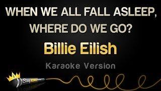 Billie Eilish   WHEN WE ALL FALL ASLEEP, WHERE DO WE GO? (Full Album Karaoke)