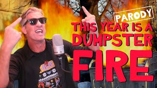 """""""This Year Is A Dumpster Fire"""" - Billy Joel Parody"""