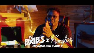 Dj Babs   Me Parle Pas D'age Ft. Franglish (Clip Officiel)