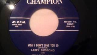 Larry Birdsong - Wish I Didn't Love You So - Great Group Ballad