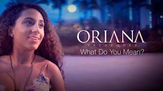 Justin Bieber  - What Do You Mean?  - Oriana Velazquez Cover