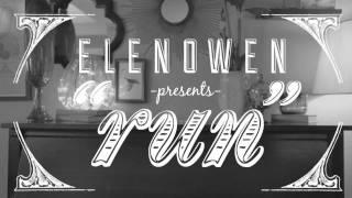 """5- """"Run"""" – Elenowen"""
