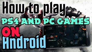 How to play PS4 and PC games on android without PC or PS4 (no root) 2017