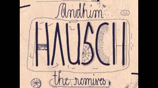 andhim - Hausch (George Morel's Mainstream Mix)