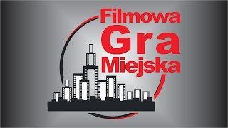 ZAPOWIEDŹ – FILMOWA GRA MIEJSKA 1-06-2017