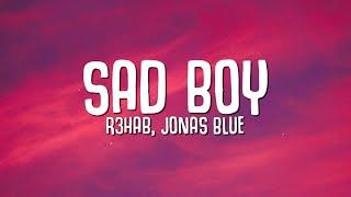 R3HAB, Jonas Blue - Sad Boy (Lyrics) ft. Ava Max & Kylie Cantrall
