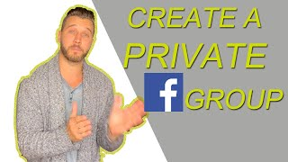 How To Create A Private Facebook Group 2020