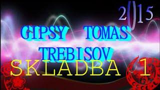 GIPSY TOMAS TREBISOV - SKLADBA 1