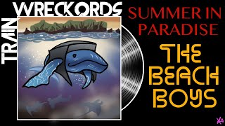 """TRAINWRECKORDS: """"Summer in Paradise"""" by The Beach Boys"""