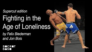 Fighting in the Age of Loneliness: Supercut edition thumbnail