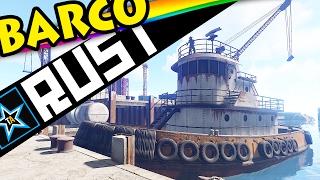 Rust - UM BARCO NO JOGO!! #591