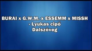 BURAI X G.W.M. X ESSEMM X MISSH   Lyukas Cipő (Dalszöveg)