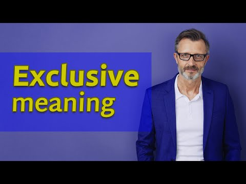 Download Exclusive | Meaning of exclusive Mp4 HD Video and MP3