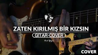 Bağzıları - Zaten Kırılmış Bir Kızsın (Gitar Cover)
