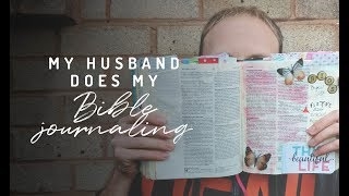 My HUSBAND does my bible journaling!