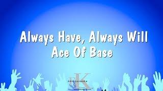 Always Have, Always Will - Ace Of Base (Karaoke Version)