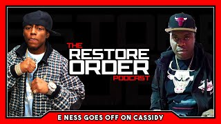 E-NESS SAYS CASSIDY ROBBED THE CULTURE WITH HIS MATERIAL VS ARSONAL AND GOODZ