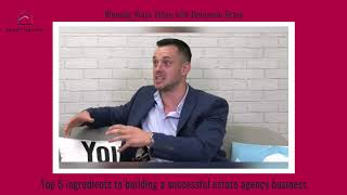 Benjamin Brain, talking to Christopher Watkin about the top 5 ingredients to building a successful estate agency business