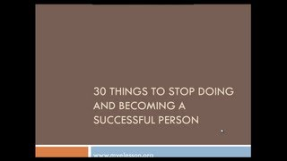 Self Help- 30 Things To Stop Doing & Becoming More Successful