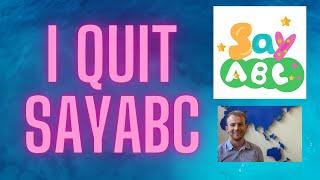 Why I quit SayABC; honest review.