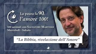 """""""LA BIBBIA, RIVELAZIONE DELL'AMORE"""" – 100 Secondi con Salvatore Martinez (Replica)"""