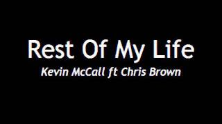 Rest Of My Life - Kevin McCall ft Chris Brown