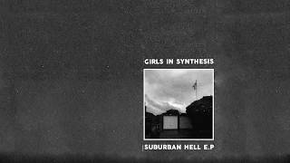 Girls In Synthesis - Suburban Hell