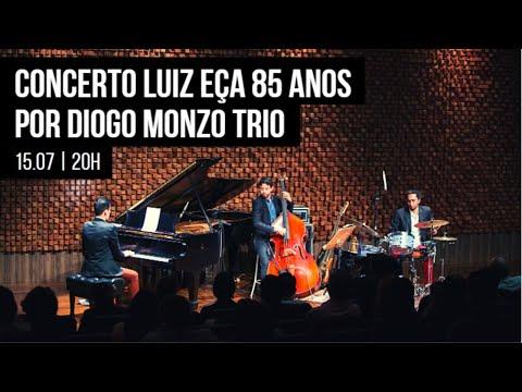 Concerto Luiz Eça 85 anos por Diogo Monzo Trio