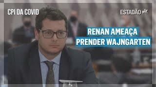 CPI da Covid: Renan ameaça prender Wajngarten e quer áudio de entrevista